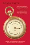 The Watchmaker's Daughter by Sonia Taitz