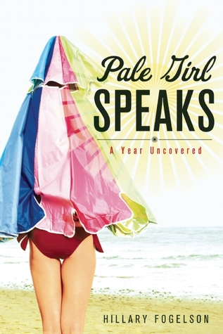 Pale Girl Speaks by Hillary Fogelson