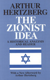 The Zionist Idea: A Historical Analysis and Reader