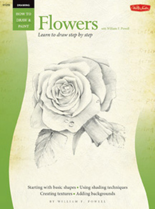Drawing: Flowers with William F. Powell: Learn to paint step by step