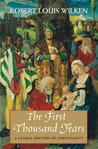 The First Thousand Years by Robert L. Wilken