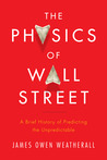 The Physics of Wall Street: A Brief History of Predicting the Unpredictable