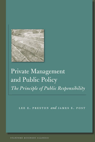 Private Management and Public Policy: The Principle of Public Responsibility