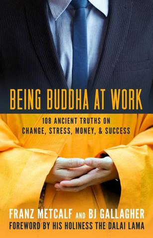 Being Buddha at Work by Franz Metcalf