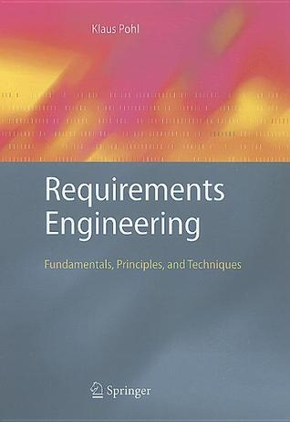 requirements engineering fundamentals principles  techniques  klaus pohl reviews