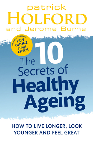 10 Secrets of Healthy Ageing by Patrick Holford