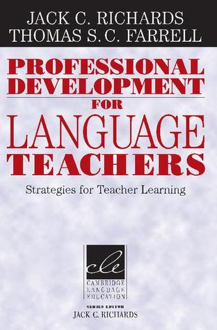 Professional Development for Language Teachers: Strategies for Teacher Learning