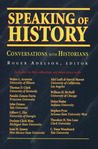 Speaking of History: Conversations with Historians
