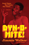 Dynomite!: Good Times, Bad Times, Our Times--A Memoir