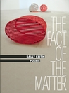 The Fact of the Matter: Poems