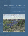 The Painted Valley: Artists Along Alberta's Bow River, 1845-2000