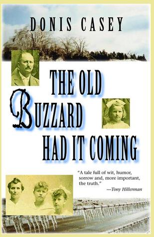 The Old Buzzard Had It Coming by Donis Casey