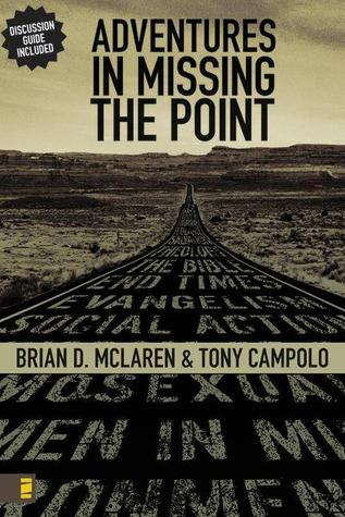 Adventures in Missing the Point: How the Culture-Controlled Church Neutered the Gospel