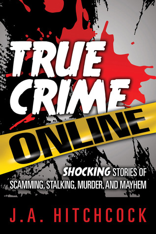 True Crime Online: Most Shocking Stories from the Dark Side of the Web