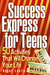 Success Express for Teens: 50 Life-Changing Activities