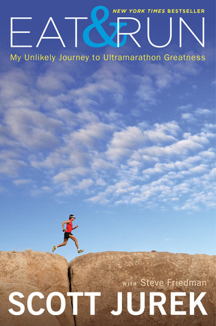 Eat and Run by Scott Jurek