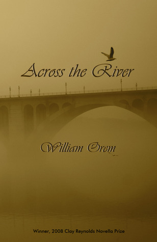 Across the River by William Orem