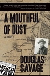 A Mouthful of Dust: A Portrait of a Writer in Search of His Own Red Badge of Courage