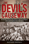 The Devil's Causeway: The True Story of America's First Prisoners of War in the Philippines, and the Heroic Expedition Sent to Their Rescue