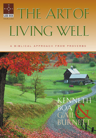 The Art of Living Well: A Biblical Approach From Proverbs