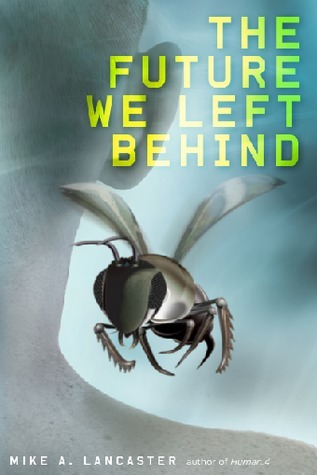 The Future We Left Behind by Mike A. Lancaster
