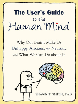 The User's Guide to the Human Mind by Shawn T. Smith