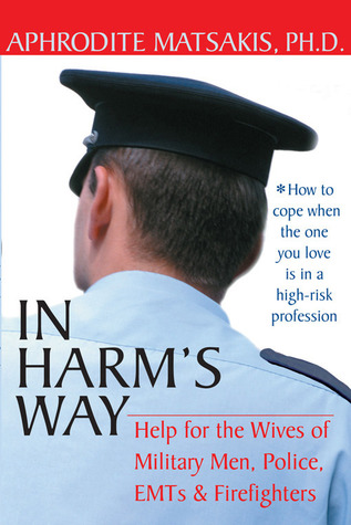 In Harm's Way: Help for the Wives of Military Men, Police, EMTs, and Firefighters