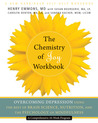 The Chemistry of Joy Workbook: Overcoming Depression Using the Best of Brain Science, Nutrition, and the Psychology of Mindfulness