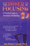 The Power of Focusing: A Practical Guide to Emotional Self-Healing
