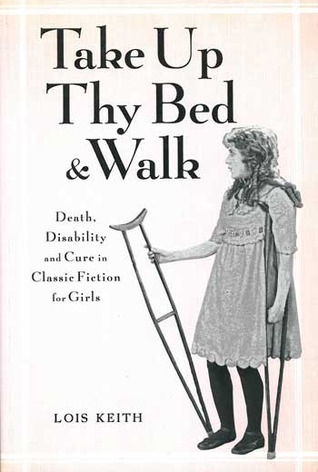 Take Up Thy Bed and Walk by Lois Keith