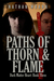 Paths of Thorn and Flame (C...