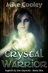 Crystal Warrior (Legend of the Crystals, #1)