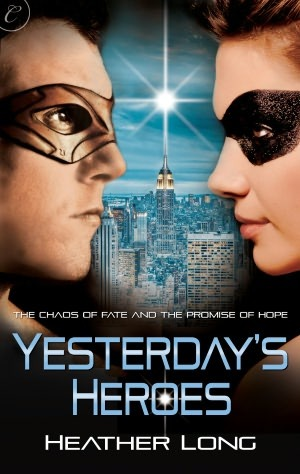 Yesterday's Heroes by Heather Long