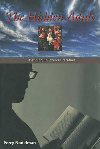 The Hidden Adult: Defining Children's Literature