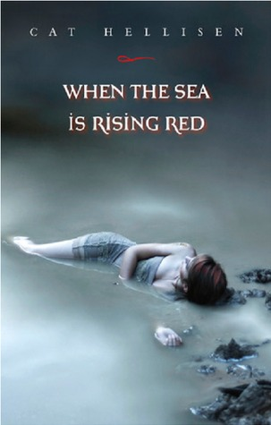 When the Sea Is Rising Red by Cat Hellisen