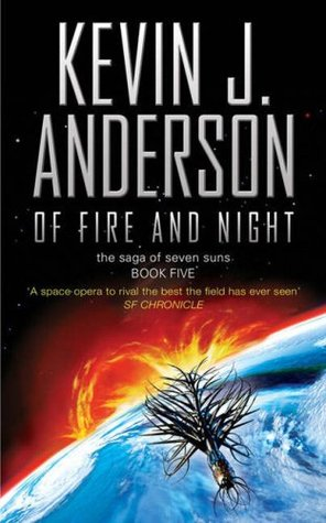 Of Fire and Night by Kevin J. Anderson