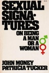 Sexual Signatures: On Being A Man Or A Woman