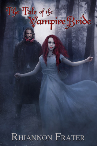 The Tale Of The Vampire Bride by Rhiannon Frater