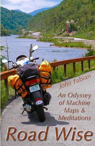 Road Wise: An Odyssey of Machine, Maps & Meditations