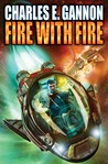 Fire with Fire by Charles E. Gannon