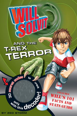 Will Solvit and the T-Rex Terror by Zed Storm