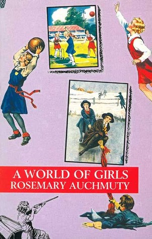 A World of Girls: The Appeal of the Girls' School Story