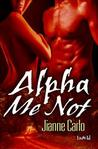 Alpha Me Not (White Wolf, #3)