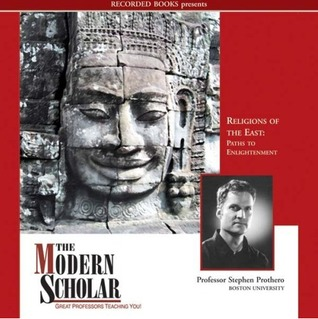 Religions of the East: Paths to Enlightenment (The Modern Scholar)