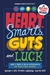 Heart, Smarts, Guts, and Luck by Anthony K. Tjan