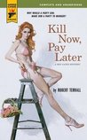 Kill Now, Pay Later (Hard Case Crime #35)