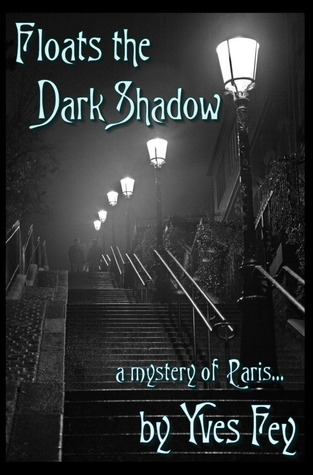 Floats The Dark Shadow by Yves Fey