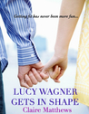 Lucy Wagner Gets in Shape (Lucy Wagner, #1)