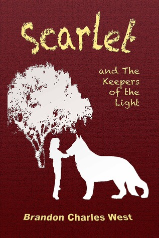 Scarlet and the Keepers of the Light by Brandon Charles West