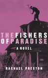 The Fishers of Paradise by Rachael Preston